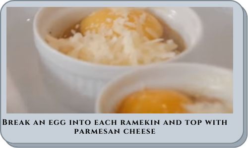 Break an egg into each ramekin and top with parmesan cheese