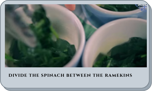 divide the spinach between the ramekins